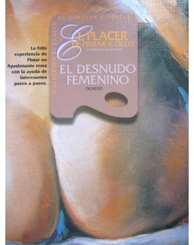 El placer de pintar a óleo (El desnudo femenino)